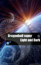 Dragon Ball Super - Light and Dark by Daishinkan-Sama