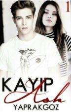 KAYIP AŞK (BİTTİ) by Yaprakgoz