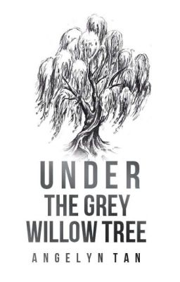 Under the Gray Willow Tree [Watty Awards 2012 Round 2] (Editing)
