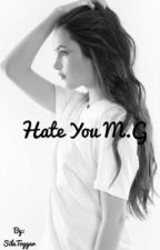 Hate you M.G Pausad by mylittlebitch03