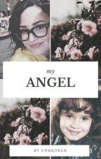 my angel [HIATUS]  by unbkOken