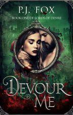 Devour Me by pjfoxwrites