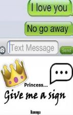 Princess... Give me a sign | Text Message by Ikannya