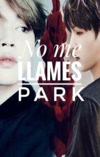 No me llames Park [Yoonmin] by soru-kya