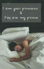 I Am Your Princess & You Are My Prince by kajanovicovaa__