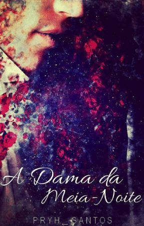 A Dama Da Meia Noite by Pryh_Santos