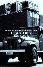 Dead Talk → Stiles Stilinski✓ by kolsmikaelson