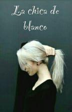 La chica de blanco by Lauryteee