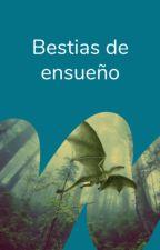 Bestias de ensueño by FantasiaES