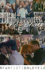Shadowhunter - One Shots  by FanfictionLove20