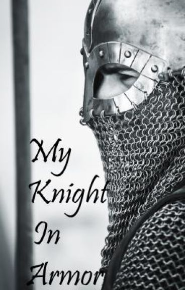 My Knight In Armor