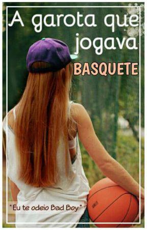 A Garota que Jogava Basquete by QueenViih02