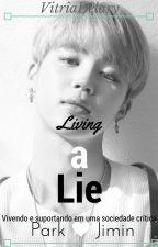 Living A Lie  -  Park Jimin Bts  by Vitriadosoppas