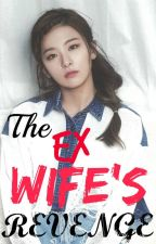 The Ex Wife's Revenge by NickZ_1012