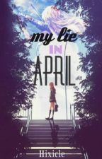 My Lie in April by Hixicle