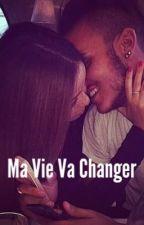 Chronique : Ma vie va changer 💥 by _une_marocaine_212_