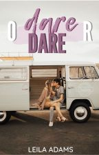 Dare or Dare? | COMPLETED by leilaaadams