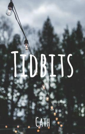 Tidbits by cath-elizabeth
