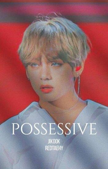 jikook • possessive.