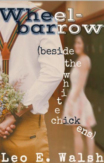 Wheelbarrow (beside the white chickens)