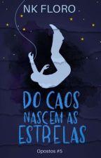 Starcrossed -  Contando Estrelas  - Opostos #5 by NKFloro