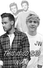 This is so bad-|Niam| by 2015KT2015