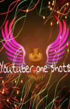 Youtuber one shots 《Requests Open》$very Slow Updates $ by H2Ocosmicpsycho