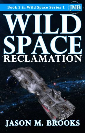 Wild Space: Reclamation by JasonMBrooks