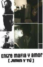 """""""Entre Mafia Y Amor"""" [Jimin Y Tu] by MarielyBenitez7"""