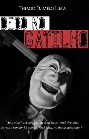 DEDO NO GATILHO by ThiagoMeloLima