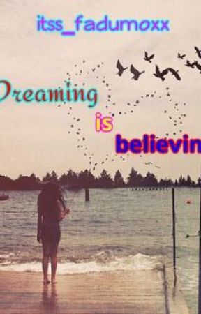 Dreaming Is Believing.. by fxck_its_fadumo
