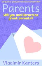 Parents [Gerard X Reader] (Completed) by Maker-of-History