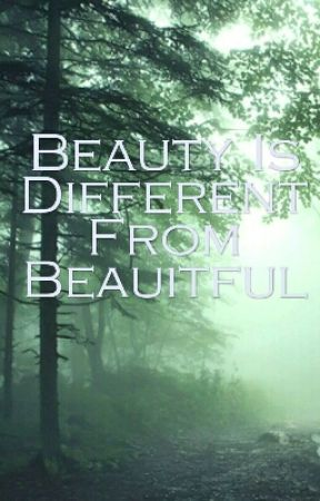 Beauty Is Different From Beautiful  by Kylinn1017