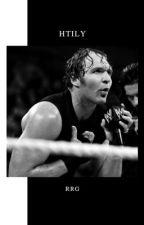 Hate That I Love You \ Dean Ambrose by RomanReignsGirl