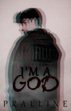 I'm a god  by Pralline