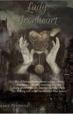 Lady Ironheart by hufflepuffprincess17
