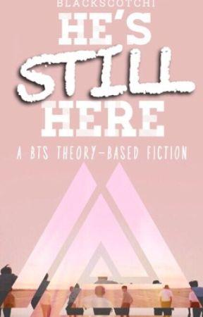 He's Still Here (TRANSLATING) by blackscotchi