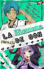 La Hermana de Bon [FNAFHs & tú][Editando] by Space_Blanck27