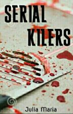 Serial Killers by juliamaria_150