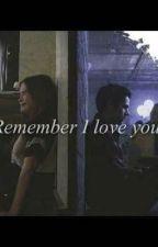 Remember I love you  by jestemjakajestem11