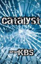 Catalyst by KaraBernstein