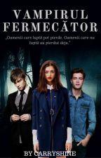 Vampirul fermecator 2 by Carryshine