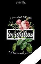 Irruption © by queriend0te_