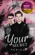Your Secret [ Spin-off ] by peniku