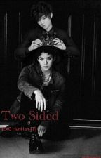 Two Sided [EXO HunHan FF] by chogijams