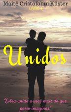 UNIDOS (4/romance/fantasia) by MaiteCK