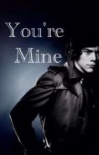 You're Mine (Harry Styles Vamp) by SecretSombers