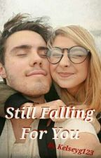 Still Falling For You | A Zalfie Fanfiction  ✔ by kelseyg123