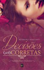 Decisões (In)corretas: segundas chances são possíveis. #Escritoresdeourowattys2 by MilenaMCavalcanti
