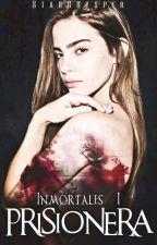 Inmortales I: Prisionera  by StarCrysper